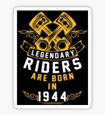 Legendary Riders Are Born In 1944 Sticker