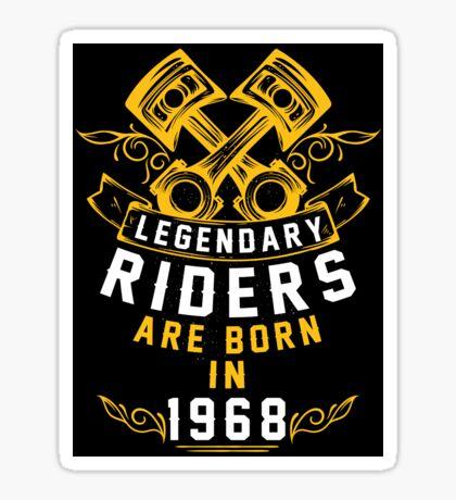 Legendary Riders Are Born In 1968 Sticker