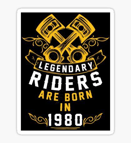 Legendary Riders Are Born In 1980 Sticker