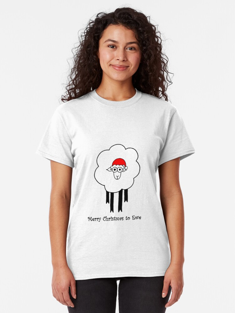 Alternate view of Merry Christmas to Ewe - Sheep with Santa Hat Classic T-Shirt