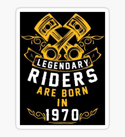 Legendary Riders Are Born In 1970 Sticker