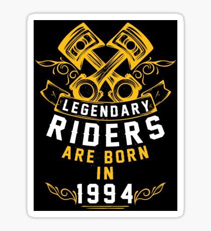 Legendary Riders Are Born In 1994 Sticker
