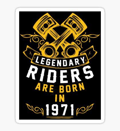 Legendary Riders Are Born In 1971 Sticker