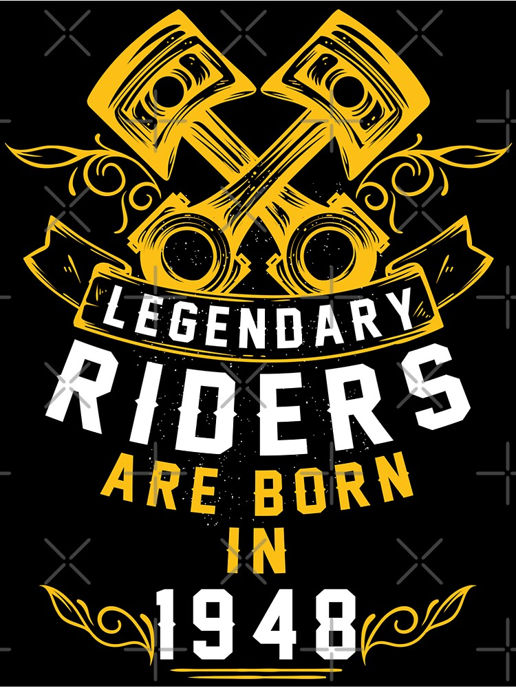 Legendary Riders Are Born In 1948 by wantneedlove