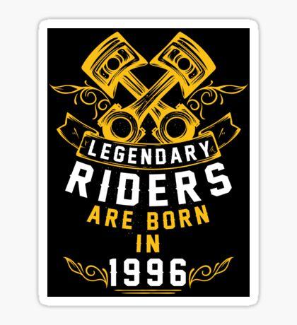 Legendary Riders Are Born In 1996 Sticker