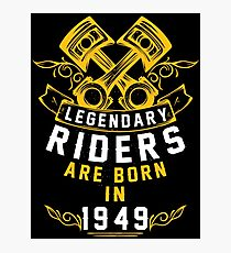 Legendary Riders Are Born In 1949 Photographic Print