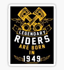 Legendary Riders Are Born In 1949 Sticker