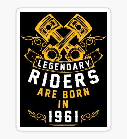 Legendary Riders Are Born In 1961 Sticker