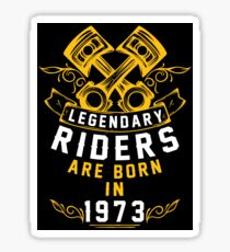 Legendary Riders Are Born In 1973 Sticker