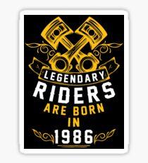 Legendary Riders Are Born In 1986 Sticker