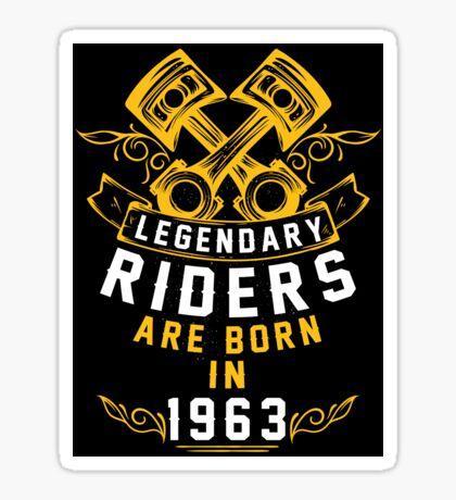 Legendary Riders Are Born In 1963 Sticker
