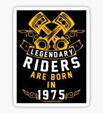 Legendary Riders Are Born In 1975 Sticker