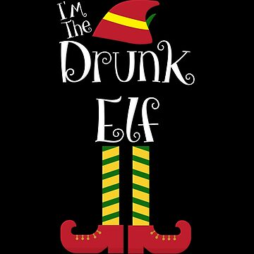I'm The Drunk Elf Christmas Matching Elf Family by Koffeecrisp