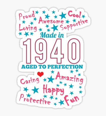 Made In 1940 - Aged To Perfection Sticker