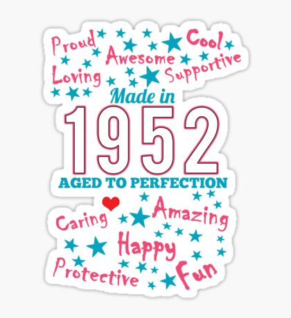 Made In 1952 - Aged To Perfection Sticker