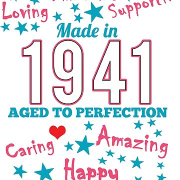 Made In 1941 - Aged To Perfection by wantneedlove