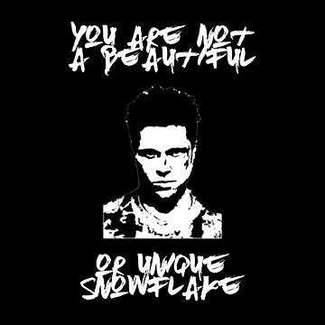 You Are Not A Beautiful Or Unique Snowflake  by Mark5ky
