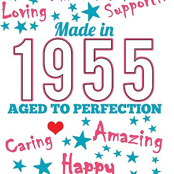 Made In 1955 - Aged To Perfection by wantneedlove