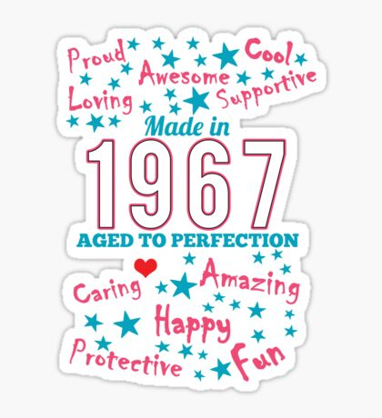 Made In 1967 - Aged To Perfection Sticker