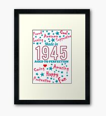 Made In 1945 - Aged To Perfection Framed Print