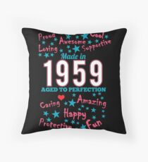Made In 1959 - Aged To Perfection Throw Pillow