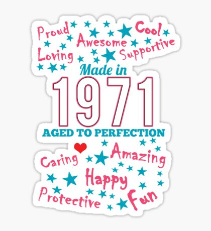 Made In 1971 - Aged To Perfection Sticker