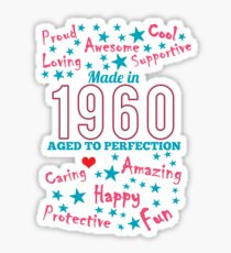 Made In 1960 - Aged To Perfection Sticker