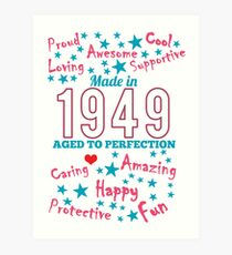 Made In 1949 - Aged To Perfection Art Print