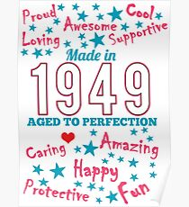 Made In 1949 - Aged To Perfection Poster