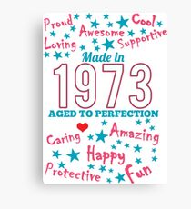 Made In 1973 - Aged To Perfection Canvas Print