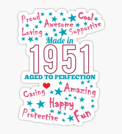 Made In 1951 - Aged To Perfection Sticker