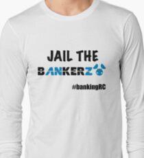 JAIL THE BANKERZ Long Sleeve T-Shirt