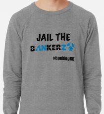 JAIL THE BANKERZ Lightweight Sweatshirt