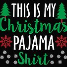 This is My Christmas Pajama Shirt by ozdilh