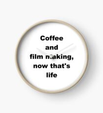 Coffee and film making now that's life Clock