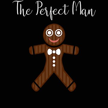 The Perfect Man Gingerbread Man Christmas by stacyanne324