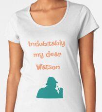 Indubitably, my dear Watson Women's Premium T-Shirt