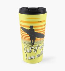 Vintage Surf Quote Out Of Water I Am Nothing, Endless Summer Edition, Artwork, Tshirts, Prints, Posters, Men, Women, Kids Travel Mug