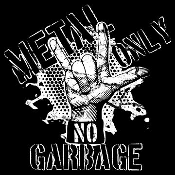 Metal only, NO garbage / Monochrome by yulia-rb