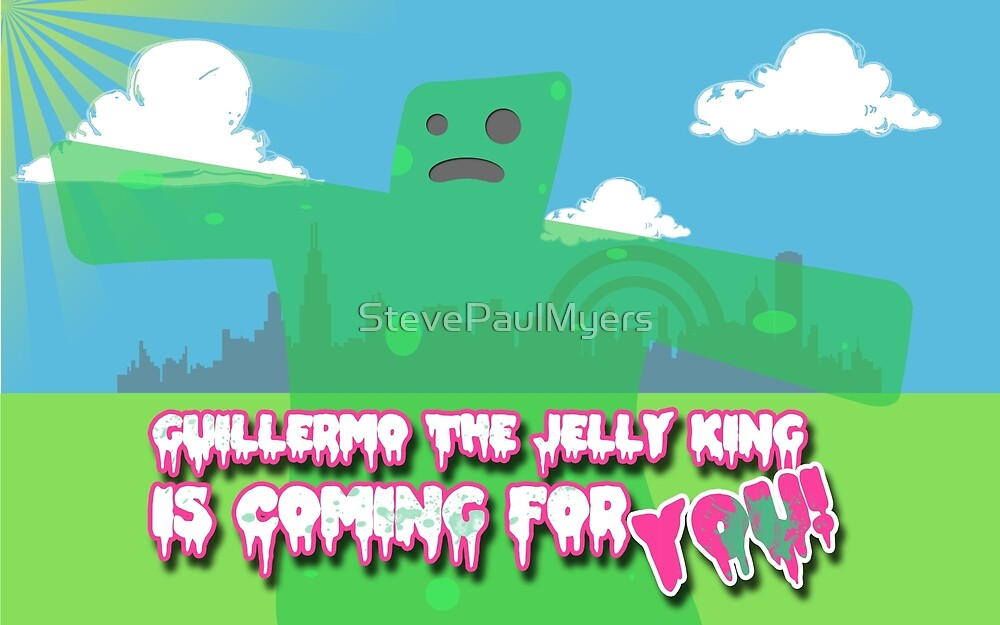 Guillermo the Jelly King! by StevePaulMyers
