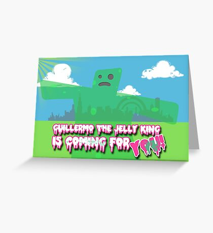 Guillermo the Jelly King! Greeting Card
