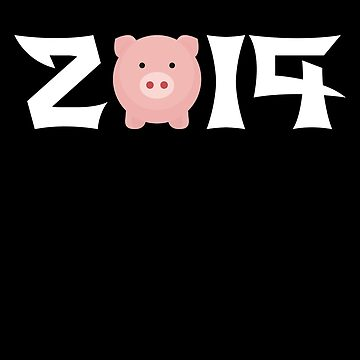 Year Of The Pig 2019 Tee Chinese New Year 2019 T Shirt by davdmark