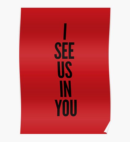 I see us in you (black on red) Poster