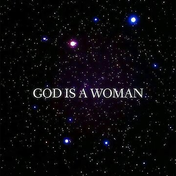 God is a WOMAN by lincolnthedog18