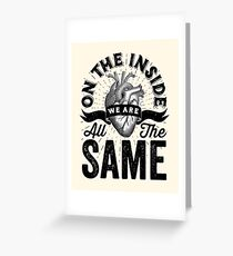 On The Inside We Are All The Same. Greeting Card