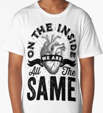 On The Inside We Are All The Same. Long T-Shirt