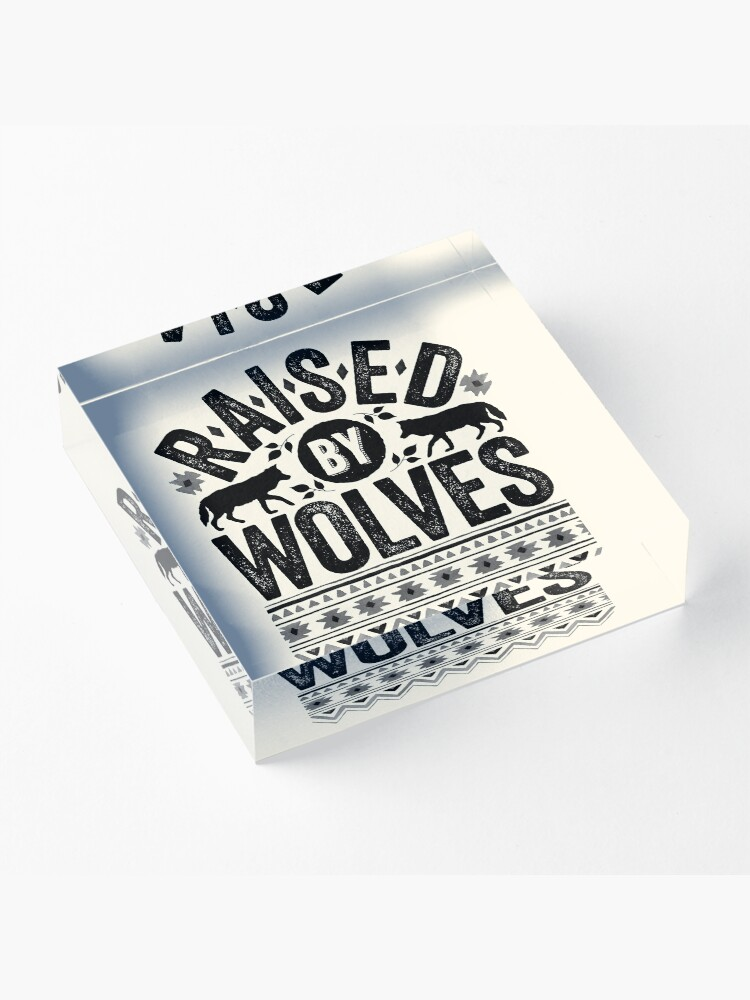 Alternate view of Raised By Wolves {Black + White} Acrylic Block