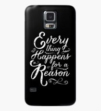 Everything Happens for a Reason Case/Skin for Samsung Galaxy