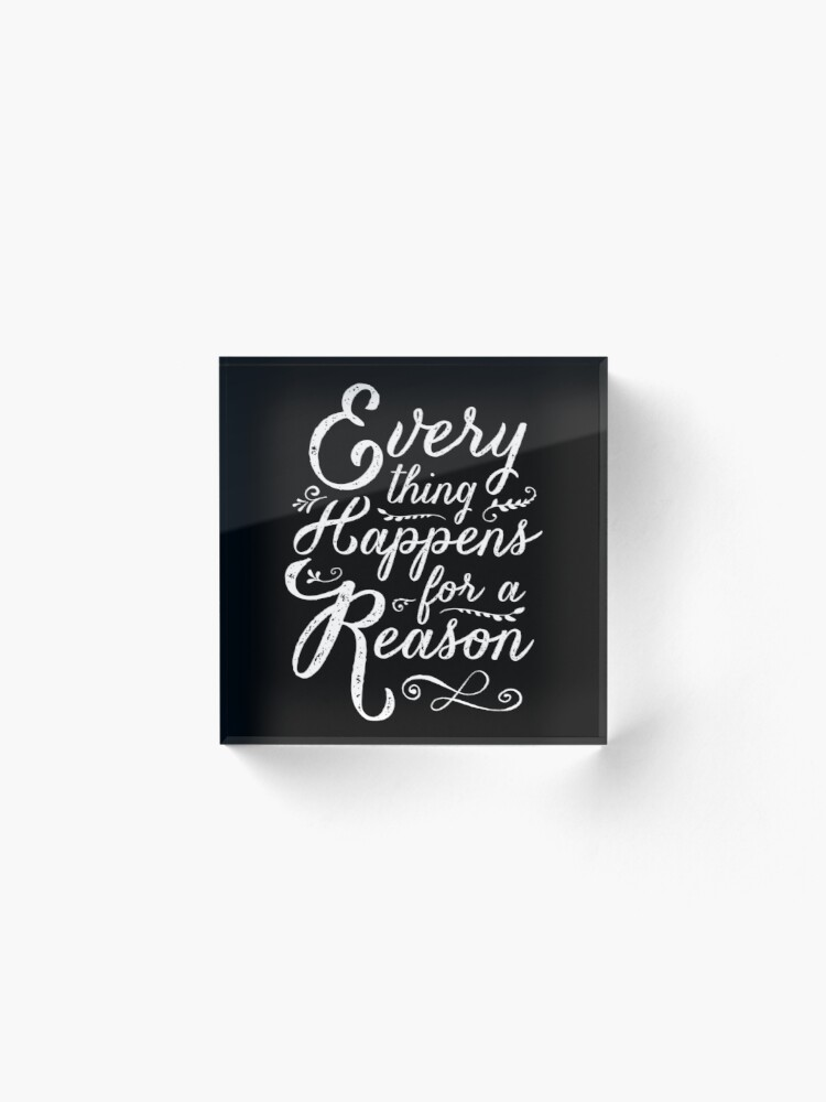 Alternate view of Everything Happens for a Reason Acrylic Block