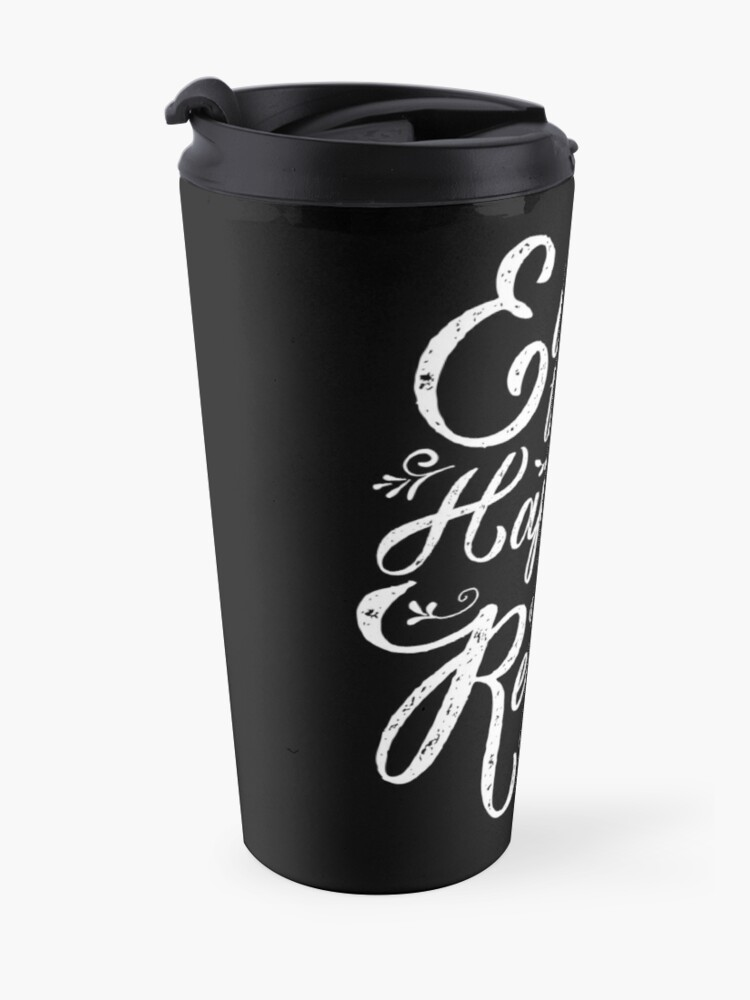 Alternate view of Everything Happens for a Reason Travel Mug